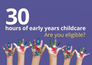 Find out more about Tax-Free Childcare and 30 hours free childcare for parents